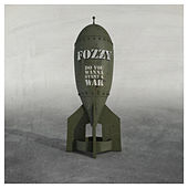 Do You Wanna Start a War de Fozzy
