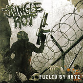 Fueled By Hate by Jungle Rot (1)