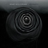 Severance de Heart Of A Coward