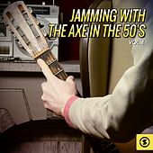 Jamming with the Axe in the 50's, Vol. 4 de Various Artists