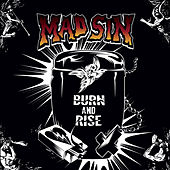 Burn and Rise by Mad Sin