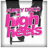 Funky Disco High Heels - EP by Various Artists