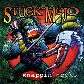Snappin' Necks (Reissue) de Stuck Mojo