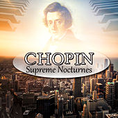 Chopin: Supreme Nocturnes – Relaxing Masterpieces for Stress Relief, Relaxation & Well Being, Classical Music Therapy de Chopin Nocturne Masters