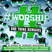 #Worship: One Thing Remains by Elevation