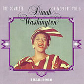 The Complete Dinah Washington On Mercury Vol. 6 1958-1960 by Dinah Washington