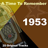 A Time To Remember 1953 by Various Artists