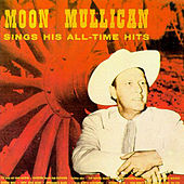 Sings His All-Time Hits by Moon Mullican