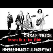 Raising Hell: The 1970s by Cheap Trick