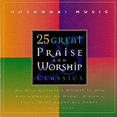 25 Great Praise And Worship Classics von Various Artists