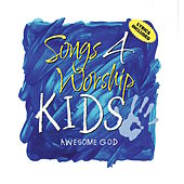 Songs 4 Worship Kids - Awesome God by Various Artists