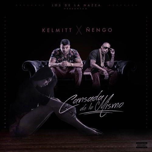 Cansada de Lo Mismo (feat. Ñengo Flow) by Kelmitt