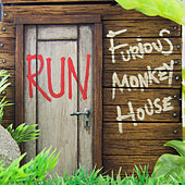 Run de Furious Monkey House