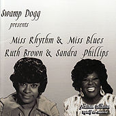 Miss Rhythym & Miss Blues / Ruth Brown & Sandra Phillips by Various Artists