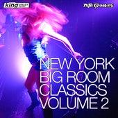 New York Big Room Classics Vol. 2 by Various Artists