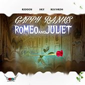 Romeo and Juliet - Single by Gappy Ranks