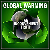 Global Warming - An Inconvenient Truth de Various Artists