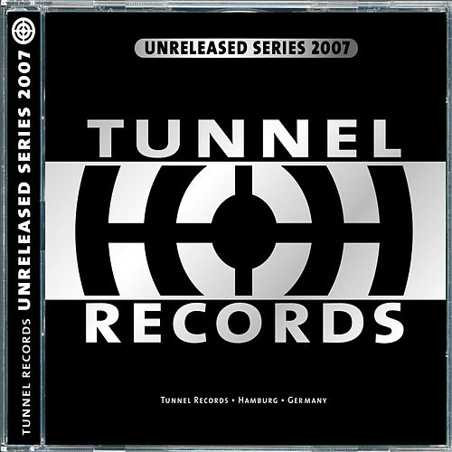 Tunnel Records - Unreleased Series 2007 by Various Artists