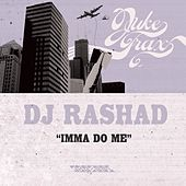 Imma Do Me by DJ Rashad