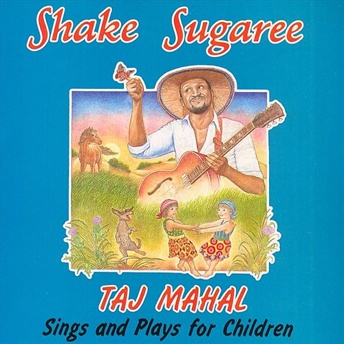 Shake Sugaree Sings And Plays For Children by Taj Mahal