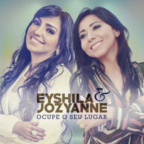 Ocupe o Seu Lugar (Single) de Eyshila & Jozyanne
