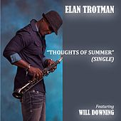 Thoughts of Summer (feat. Will Downing) de Elan Trotman