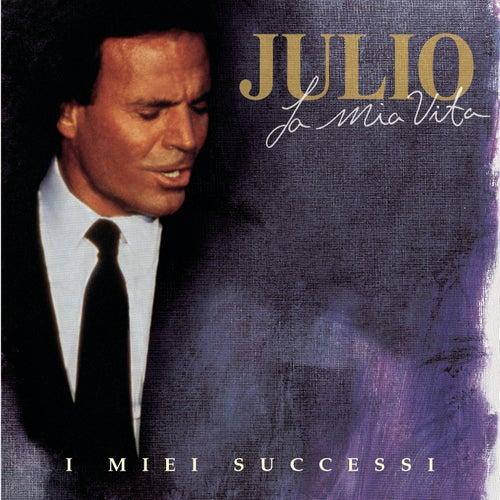 La Mia Vita, I Miei Successi (New) by Julio Iglesias