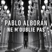 Ne m´oublie pas de Pablo Alborán