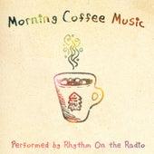Morning Coffee Music by Rhythm On The Radio