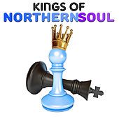 Kings of Northern Soul by Various Artists