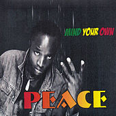 Mind Your Own by Peace