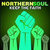 Northern Soul Keep the Faith by Various Artists