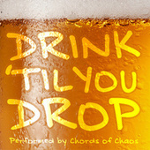 Drink 'Til You Drop di Chords Of Chaos