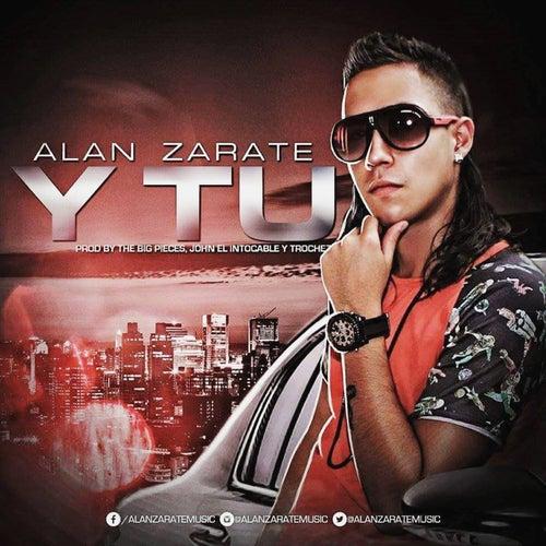 Y Tú by Alan Zarate