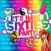 Let's Have a Sixties Party! by Various Artists
