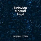 Drop (Mogwai Remix) von Ludovico Einaudi