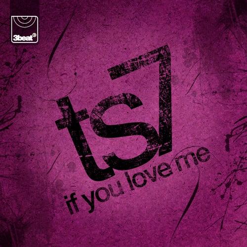 If You Love Me von Ts7