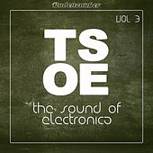 TSOE (The Sound of Electronica), Vol. 3 von Various Artists