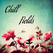 Chill Fields by Various Artists