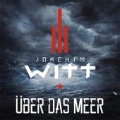 Über das Meer by Joachim Witt