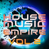 House Music Empire, Vol. 2 - EP von Various Artists