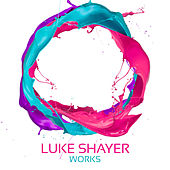 Luke Shayer Works de Luke Shayer