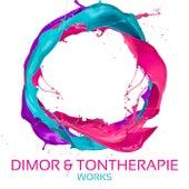 Dimor & Tontherapie Works by Tontherapie