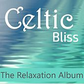 Celtic Bliss: The Relaxation Album di Various Artists