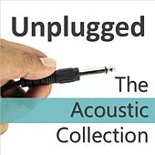 Unplugged: The Acoustic Collection by Various Artists
