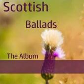 Scottish Ballads: The Album by Various Artists