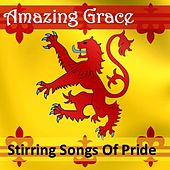 Amazing Grace: Stirring Songs of Pride by Various Artists