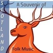 A Souvenir of Scotland: Folk Music by Various Artists