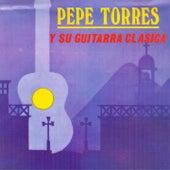 Pepe Torres y Su Guitarra Clásica de Pepe Torres