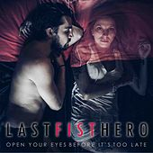 Open Your Eyes Before It's Too Late di Last Fist Hero